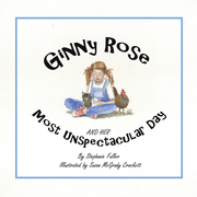 Ginny Rose and Her Most Unspectacular Day