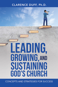 Leading, Growing, and Sustaining God's Church