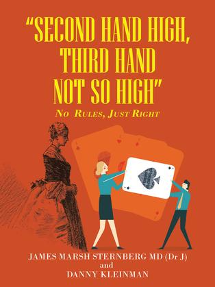"""""""Second  Hand  High,  Third Hand Not so High"""""""