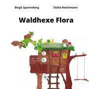 Waldhexe Flora