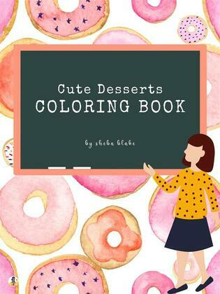 Cute Desserts Coloring Book for Kids Ages 3+ (Printable Version)