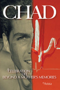 Chad, a Celebration of Life ~ Beyond a Mother's Memories