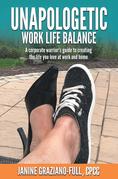 Unapologetic Work Life Balance