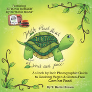 Turtley Vegan: Totally Plant-Based, at Your Own Pace
