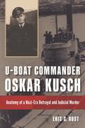 U-Boat Commander Oskar Kusch
