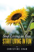 Stop Living in Fear Start Living in Fun