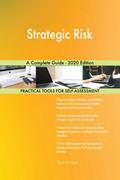Strategic Risk A Complete Guide - 2020 Edition