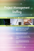 Project Management Staffing A Complete Guide - 2020 Edition