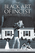 The Black Art of Incest and How I Survived the Betrayal