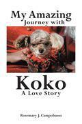 My Amazing Journey with Koko A Love Story