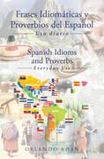Frases Idiomáticas y Proverbios del Español - Spanish Idioms and Proverbs