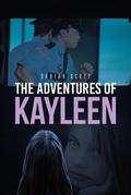The Adventures of Kayleen