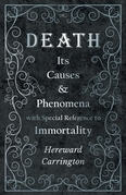 Death: Its Causes and Phenomena with Special Reference to Immortality