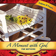 A Moment with God for Mothers