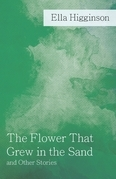 The Flower That Grew in the Sand and Other Stories