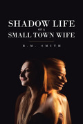 Shadow Life of a Small Town Wife