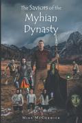 The Saviors of the Myhian Dynasty
