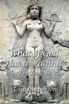 What If God Has a Vagina?