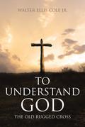 To Understand God