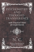 Psychometry and Thought-Transference with Practical Hints for Experiments - With an Introduction by Henry S. Olcott