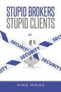 Stupid Brokers  Stupid Clients