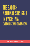 The Baloch National Struggle in Pakistan: Emergence and Dimensions