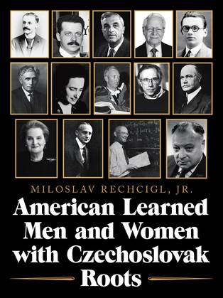 American Learned Men and Women  with Czechoslovak Roots