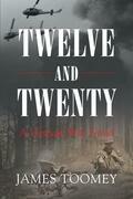 Twelve and Twenty - A Vietnam War Novel