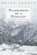 Pilgrimage of a Pugilist