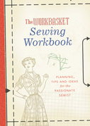 The Workbasket Sewing Workbook: Planning, Tips and Ideas