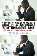 The Top Five Things to Consider before Filing an Employee Relations Complaint