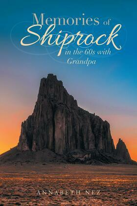 Memories of Shiprock in the 60s with Grandpa