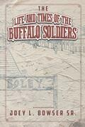 The Life and Times of the Buffalo Soldiers