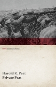 Private Peat (WWI Centenary Series)