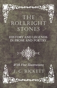 The Rollright Stones - History and Legends in Prose and Poetry - With Five Illustrations