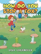 How Do You Stop a Fox?