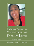 A Mother Dies at the Mishandling of Family Love