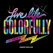 Live Life Colorfully