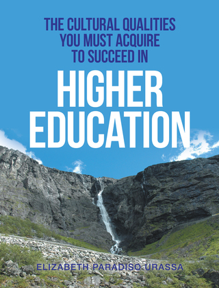 The Cultural Qualities You Must Acquire to Succeed in Higher Education