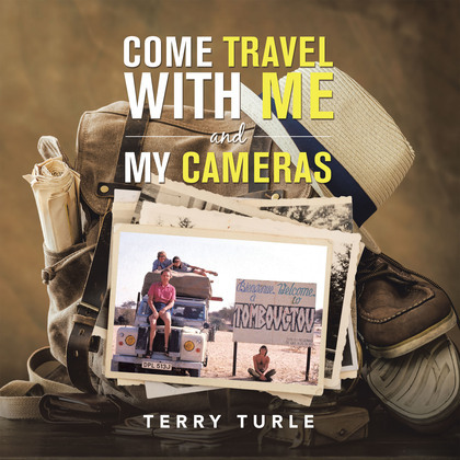 Come Travel with Me and My Cameras