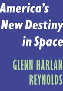 America's New Destiny in Space