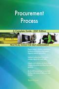 Procurement Process A Complete Guide - 2021 Edition