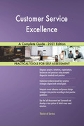 Customer Service Excellence A Complete Guide - 2021 Edition