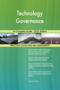 Technology Governance A Complete Guide - 2021 Edition