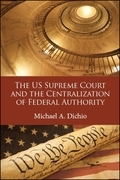 US Supreme Court and the Centralization of Federal Authority, The