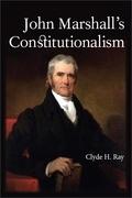John Marshall's Constitutionalism