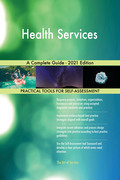 Health Services A Complete Guide - 2021 Edition