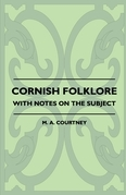 Cornish Folklore - With Notes on the Subject