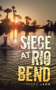 Siege at Rio Bend