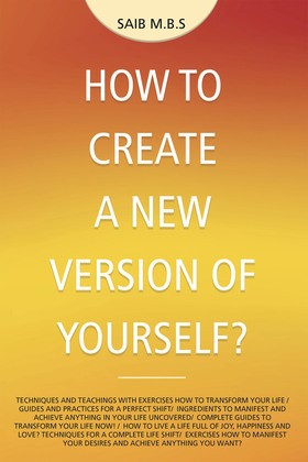How to Create a New Version of Yourself?